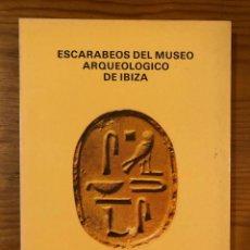 Libros antiguos: ARQUELOGIA BALEAR--ESCARABEOS DEL MUSEO ARTQUEOLÓGICO DE IBIZA(31€). Lote 127558599