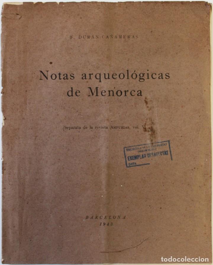 NOTAS ARQUEOLÓGICAS DE MENORCA. (SEPARATA DE LA REVISTA AMPURIAS, VOL. V). - DURÁN CAÑAMERAS, F. (Alte, seltene und kuriose Bücher - Wissenschaften, Handbücher und Berufe - Archäologie)