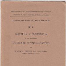 Libros antiguos: DANIEL JIMÉNEZ DE CISNEROS: GEOLOGÍA Y PREHISTORIA DE FUENTE ÁLAMO. ALBACETE. MADRID, 1912. Lote 128214247