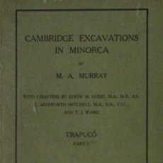 Libros antiguos: CAMBRIDGE EXCAVATIONS IN MINORCA. TRAPUCÓ. SA TORRETA. - MURRAY, MARGARET A.. Lote 123222223