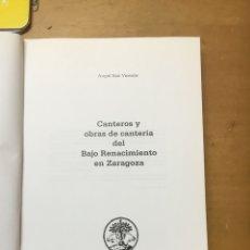 Libros antiguos: CANTEROS Y OBRAS DE CANTERÍA DEL BAJO RENACIMIENTO DE ZARAGOZA, 1993. Lote 128327822