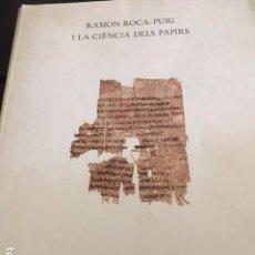 Libros antiguos: RAMON ROCA-PUIG I LA CIÈNCIA DELS PAPIRS.. Lote 129240523