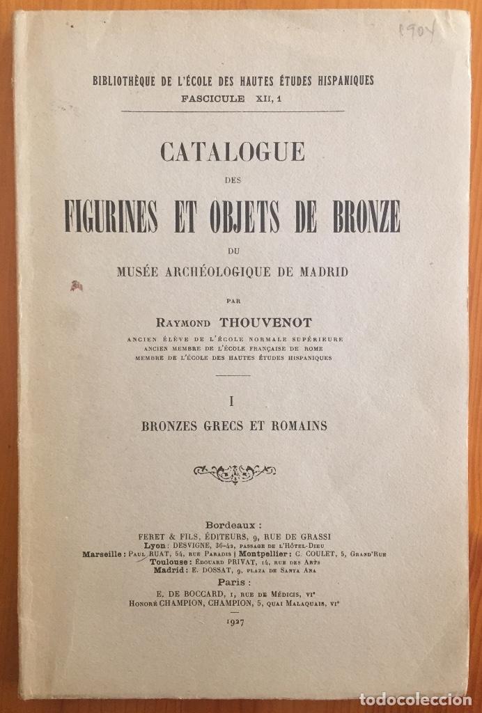 ARQUEOLOGIA- CATALOGUE DES FIGURINES ET OBJETS DE BRONZE- MUSEO ARQUEOLOGICO MADRID- 1.927 (Libros Antiguos, Raros y Curiosos - Ciencias, Manuales y Oficios - Arqueología)