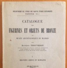 Libros antiguos: ARQUEOLOGIA- CATALOGUE DES FIGURINES ET OBJETS DE BRONZE- MUSEO ARQUEOLOGICO MADRID- 1.927. Lote 129637855
