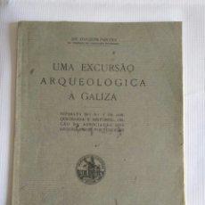 Libros antiguos: EXCURSIÓN ARQUEOLÓGICA A GALICIA, EN PORTUGUÉS, ARQUEOLOGÍA. Lote 130172126