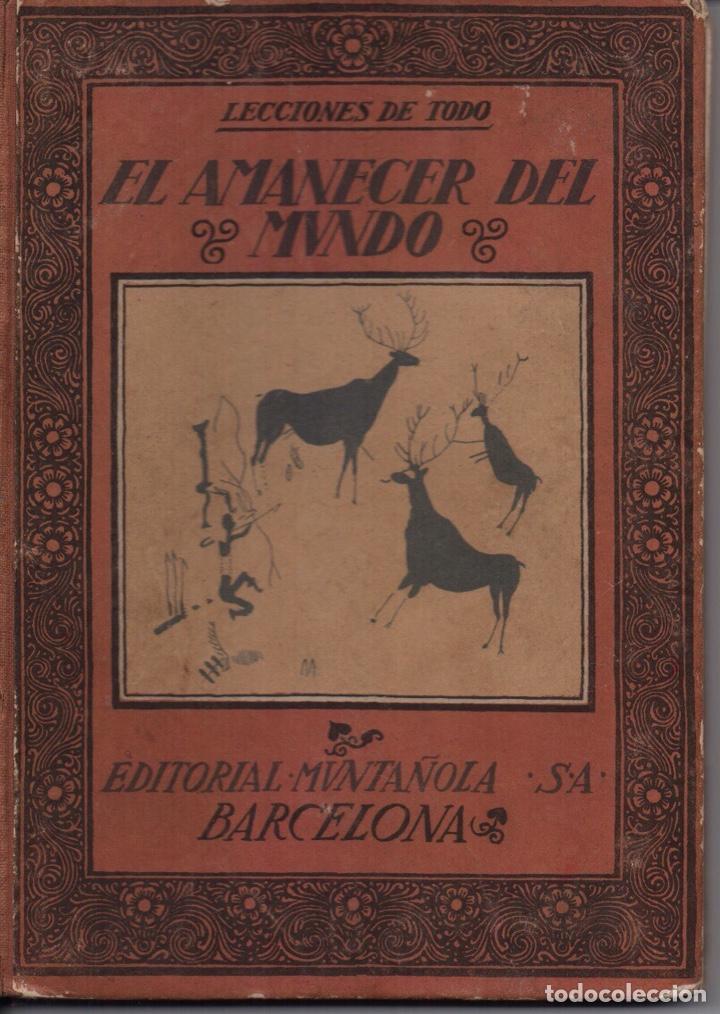 EL AMANECER DEL MUNDO (Libros Antiguos, Raros y Curiosos - Ciencias, Manuales y Oficios - Arqueología)