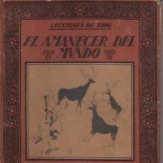 Libros antiguos: EL AMANECER DEL MUNDO. Lote 130600019