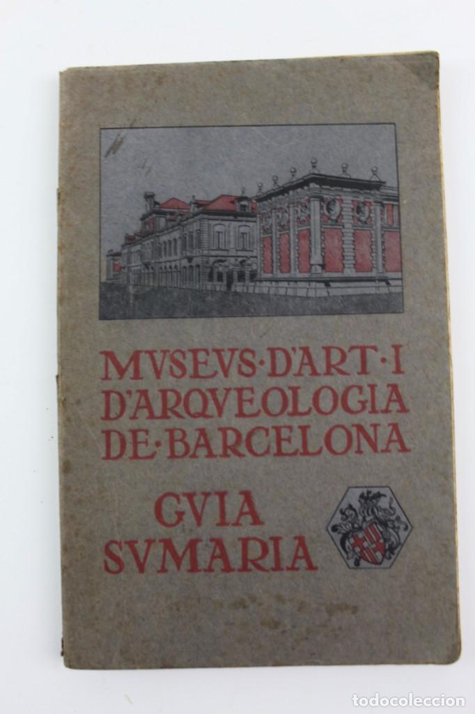L-1674.MUSEUS D' ART I D' ARQUEOLOGIA DE BARCELONA, GUIA SUMARIA. ANY 1915. IMPRESSOR OLIVA-VILANOVA (Libros Antiguos, Raros y Curiosos - Ciencias, Manuales y Oficios - Arqueología)