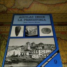 Libros antiguos: AGUILAS- DESDE LA PREHISTORIA- FELIPE PALACIOS MORALES- PRIMERA EDICION-1.982. Lote 132678246