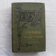 Libros antiguos: LIBRERIA GHOTICA. JULES MARTHA. L'ARCHEOLOGIE. ETRUSQUE ET ROMAINE. 1870. MULTITUD DE GRABADOS.. Lote 133016298