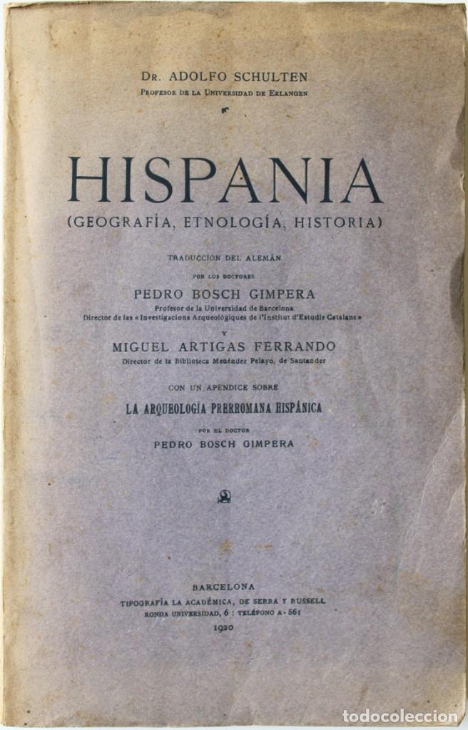 HISPANIA. (GEOGRAFÍA, ETNOLOGÍA, HISTORIA.) - SCHULTEN, ADOLFO. - BARCELONA, 1920. (Libros Antiguos, Raros y Curiosos - Ciencias, Manuales y Oficios - Arqueología)