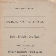 Libros antiguos: FÉLIX ALVES PEREIRA: TAMPA DE SEPULTURA ROMANA. MONUMENTO MONTE DA PENA, TORRES PORTUGAL. Lote 133695786