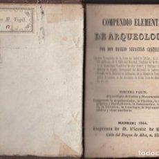 Libros antiguos: BASILIO SEBASTIÁN CASTELLANOS: COMPENDIO ELEMENTAL DE AQUEOLOGÍA 3ª PARTE 1844. CIRIACO MIGUEL VIGIL. Lote 133790714