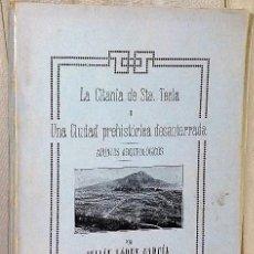 Libros antiguos: LA CITANIA DE STA.TECLA O UNA CIUDAD PREHISTÓRICA DESENTERADA. APUNTES ARQUEOLOGICOS (1927). Lote 134719590