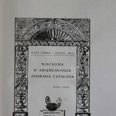 Libros antiguos: NOCIONS D'ARQUEOLOGIA SAGRADA CATALANA. - GUDIOL Y CUNILL, JOSEPH. - BARCELONA, 1931-1933.. Lote 123198418