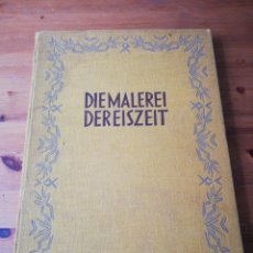 Libros antiguos: DIE MALEREI DER EISZEIT. HERBERT KUHN. 1923.. Lote 138558430