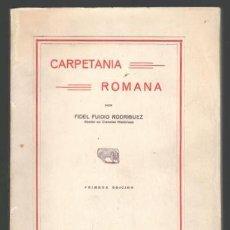 Libros antiguos: FUIDIO RODRIGUEZ, FIDEL: CARPETANIA ROMANA. 1934 PRIMERA EDICIÓN. Lote 138961158