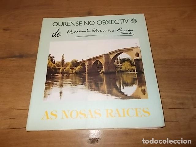 Libros antiguos: AS NOSAS RAICES. OURENSE NO OBXECTIV DE MANUEL CHAMOSO LAMAS . DIPUTACIÓN OURENSE . 1997. UNA JOYA - Foto 2 - 140476702