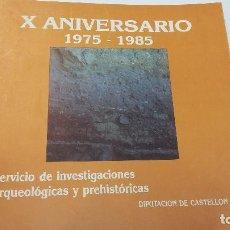 Libros antiguos: X ANIVERSARIO 1975-1985 SERVICIO DE INVESTIGACIONES ARQUEOLÓGICAS Y PREHISTÓRICAS. Lote 141747878