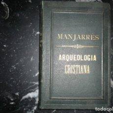 Libros antiguos: NOCIONES DE ARQUEOLOGIA CRISTIANA PARA SEMINARIOS JOSE DE MANJARRES 1867 BARCELONA. Lote 142831730