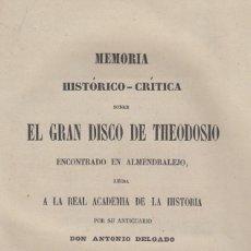 Libros antiguos: ANTONIO DELGADO. MEMORIA SOBRE EL GRAN DISCO DE TEODOSIO ENCONTRADO EN ALMENDRALEJO. MADRID, 1849. Lote 144964134