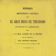 Libros antiguos: ANTONIO DELGADO. MEMORIA SOBRE EL GRAN DISCO DE TEODOSIO ENCONTRADO EN ALMENDRALEJO. MADRID, 1849. Lote 144964374