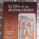Libros antiguos: LIBRO - EL LIBRO DE LAS DESTRUCCIONES - LUIS ZAPICO - HORTENSIA LANDROVE ENTRELINEAS EDITORES - 2008. Lote 145124718