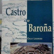 Livres anciens: FRANCISCO CALO LOURIDO. CASTRO DE BAROÑA. 1997. Lote 146043314