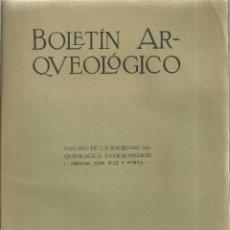 Libros antiguos: 2189.- TARRAGONA-BOLETIN ARQUEOLOGICO DE LA SOCIEDAD ARQUEOLOGICA TARRACONENSE. Lote 146127962
