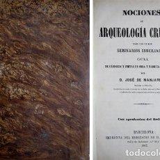 Libros antiguos: MANJARRÉS, JOSÉ DE. NOCIONES DE ARQUEOLOGÍA CRISTIANA PARA USO DE LOS SEMINARIOS CONCILIARES. 1867.. Lote 147012050