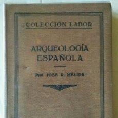 Libros antiguos: ARQUEOLOGÍA ESPAÑOLA. COLECCIÓN LABOR. JOSE R. MELIDA. 1929. Lote 147020489