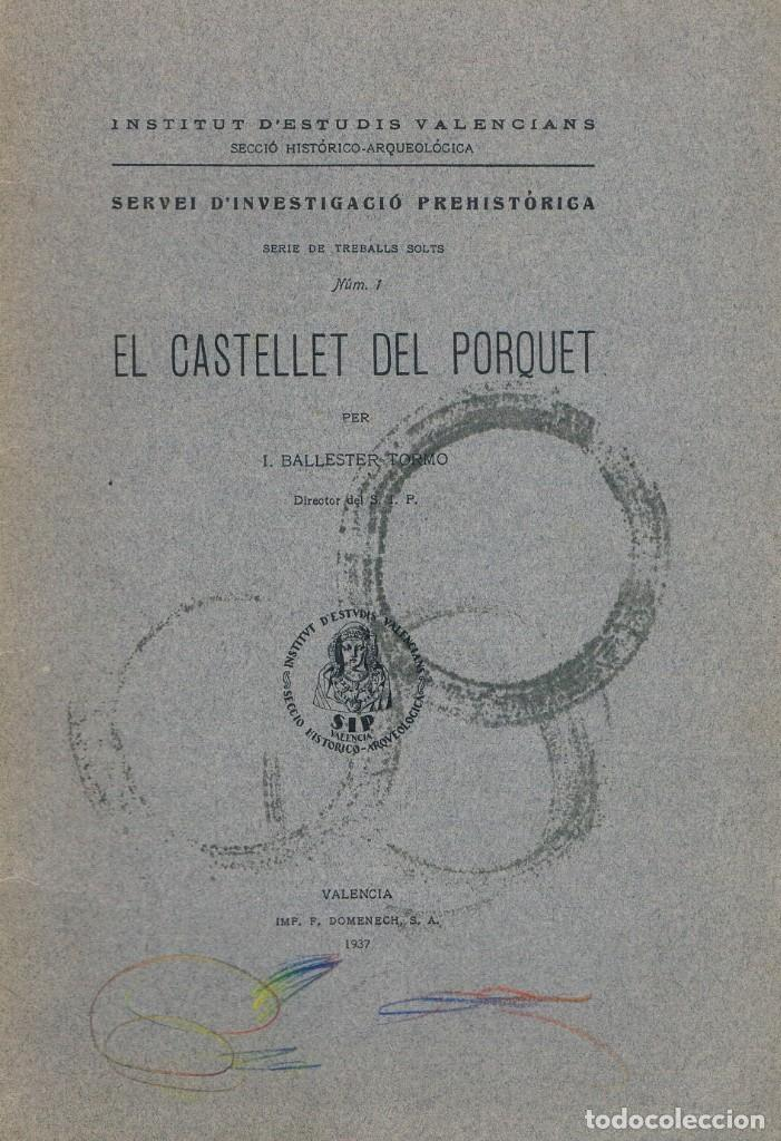 EL CASTELLET DEL PORQUET. AÑO 1937. BALLESTER TORMO (Libros Antiguos, Raros y Curiosos - Ciencias, Manuales y Oficios - Arqueología)