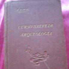 Libros antiguos: CURSO BREVE DE ARQUEOLOGÍA Y BELLAS ARTES 1934. FRANCISCO NAVAL. Lote 147969050