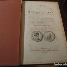 Libros antiguos: A MANUAL OF ROMAN COINS THE EARLIEST PERIOD TO THE EXTINTION OF THE EMPIRE- LONDON 1865 . Lote 148583906