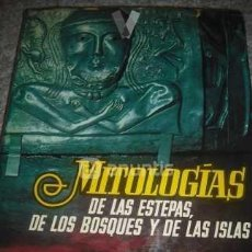 Libros antiguos: MITOLOGIAS DE LAS ESTEPAS DE LOS BOSQUES Y DE LAS ISLAS - MITOLOGÍAS. Lote 151079286