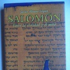 Libros antiguos: SALOMON ENTRE LA REALIDAD Y EL MITO JAVIER ALONSO LOPEZ OBERON 2002. Lote 151119322