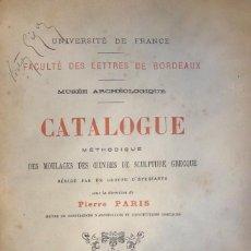 Libros antiguos: PIERRE PARIS. CATALOGUE METHODIQUE DES MOULAGES DES OEUVRES DE SCULPTURE GRECQUE. BOURDEAUX, 1892. Lote 151885398