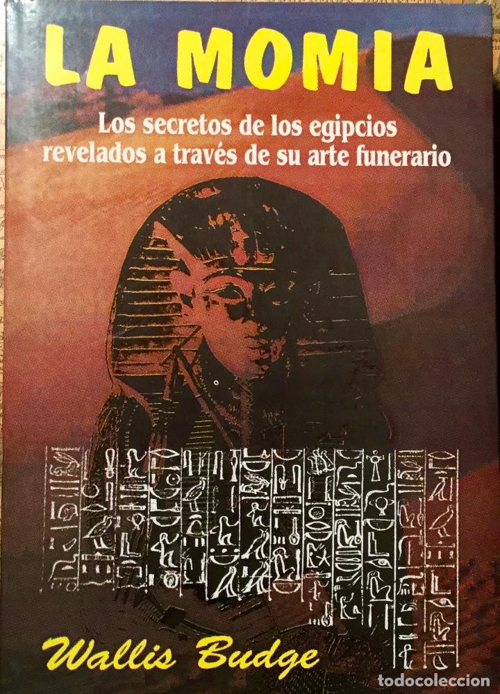 LA MOMIA, DE WALLIS BUDGE (Libros Antiguos, Raros y Curiosos - Ciencias, Manuales y Oficios - Arqueología)