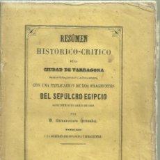 Libros antiguos: 3884.- RESUMEN HISTÓRICO-CRÍTICO DE LA CIUDAD DE TARRAGONA DESDE SU FUNDACION HASTA LA ÉPOCA ROMAN. Lote 152006690
