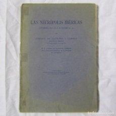Libros antiguos: LAS NECRÓPOLIS IBÉRICAS 1916 E. DE AGUILERA Y GAMBOA, 14 LÁMINAS. Lote 152210470