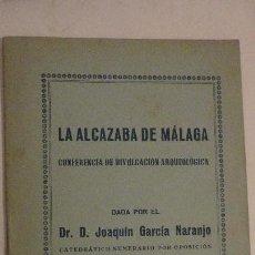Libros antiguos: JOAQUIN GARCIA NARANJO.LA ALCAZABA DE MALAGA.CONFERENCIA DIVULGACION ARQUEOLOGICA. Lote 152368470