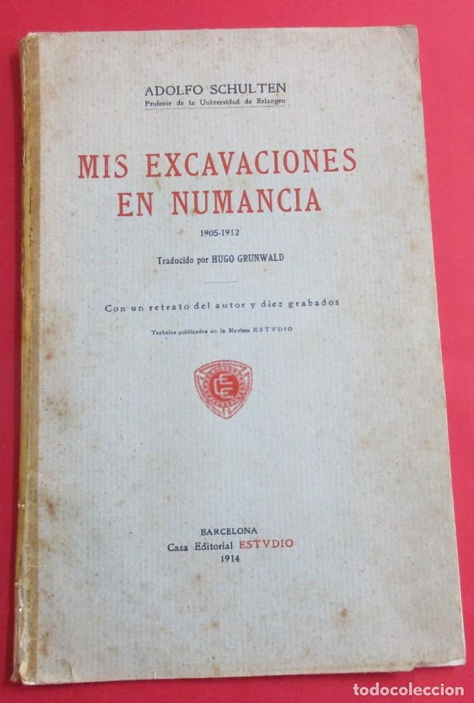 MIS EXCAVACIONES EN NUMANCIA, 1905-1912. ADOLFO SCHULTEN. ED. ESTUDIO, 1914. 33 PÁGINAS. 24,5 X 16 C (Libros Antiguos, Raros y Curiosos - Ciencias, Manuales y Oficios - Arqueología)