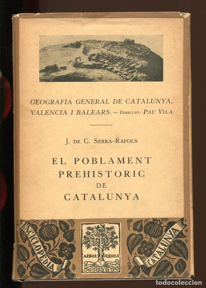 SERRA-RAFOLS. EL POBLAMENT PREHISTÒRIC DE CATALUNYA. ED. BARCINO 1930. TAPA DURA (Libros Antiguos, Raros y Curiosos - Ciencias, Manuales y Oficios - Arqueología)