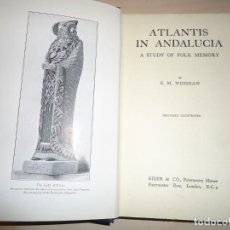 Libros antiguos: ATLANTIS IN ANDALUCIA. A STUDY OF FOLK MEMORY. ELLEN MARY WHISHAW. 1929. Lote 154656506
