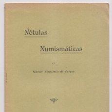 Libros antiguos: MANUEL FRANCISCO DE VARGAS: NÓTULAS NUMISMÁTICAS. LISBOA 1916. MONEDAS IBÉRICAS NUMISMÁTICA PORTUGAL. Lote 155515638