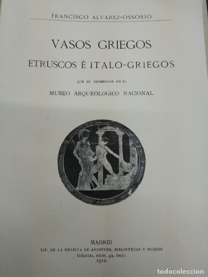 VASOS GRIEGOS ETRUSCOS E ITALO GRIEGOS MUSEO ARQUEOLÓGICO NACIONAL 1910 F. ALVAREZ OSSORIO ILUSTRADO (Libros Antiguos, Raros y Curiosos - Ciencias, Manuales y Oficios - Arqueología)