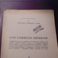 Libros antiguos: LOS CORREOS IBÉRICOS , PROSA HISTORICA DE FRANCISCO CARERAS Y CANDY , BARCELONA 1936 15 PAG. . Lote 155911598