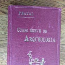 Libros antiguos: CURSO BREVE DE ARQUEOLOGIA Y BELLAS ARTES.POR FRANCISCO NAVAL, ,MADRID 1928, 702 PAGINAS TELA ILUSTR. Lote 156466078