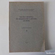 Libros antiguos: LIBRERIA GHOTICA.ESCUELA ESPAÑOLA DE ARQUEOLOGIA E HISTORIA EN ROMA.CUADERNOS DE TRABAJOS.1914.FOLIO. Lote 159578070