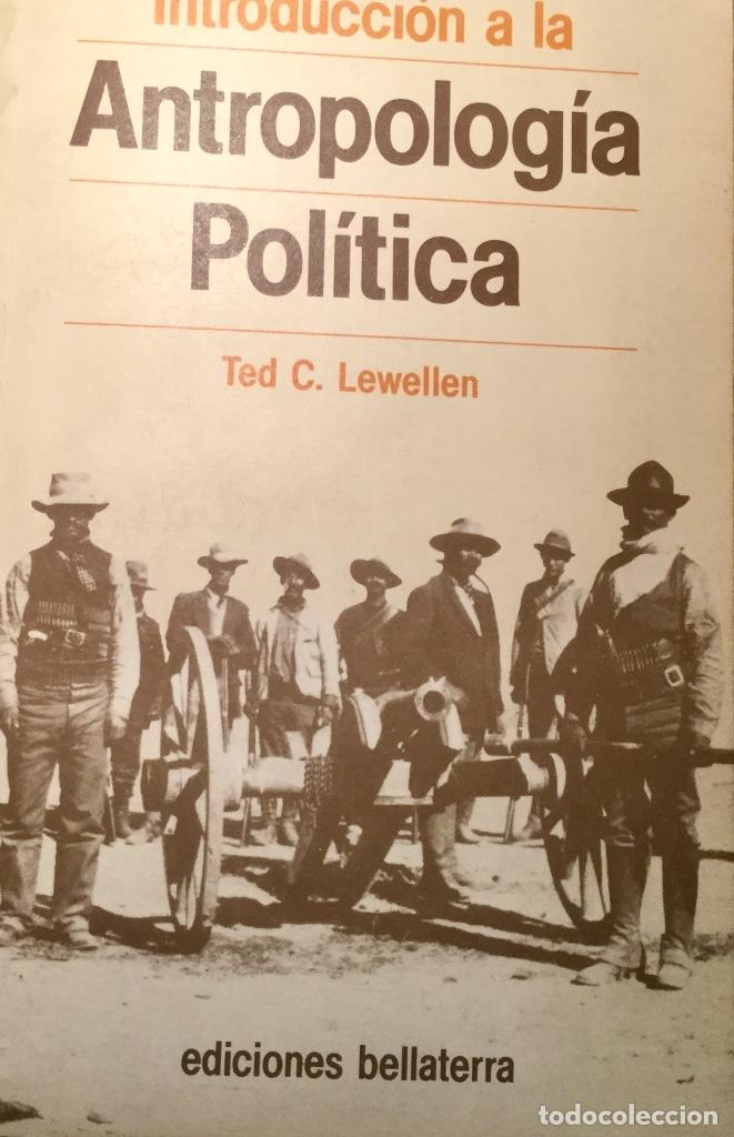 INTRO DICCIÓN A LA ANTROPOLOGÍA POLÍTICA, TED C. LEWELLEN (Libros Antiguos, Raros y Curiosos - Ciencias, Manuales y Oficios - Arqueología)